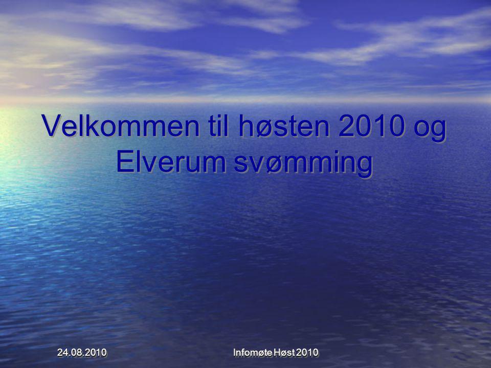 Velkommen til høsten 2010 og Elverum svømming 24.08.2010 Infomøte Høst 2010