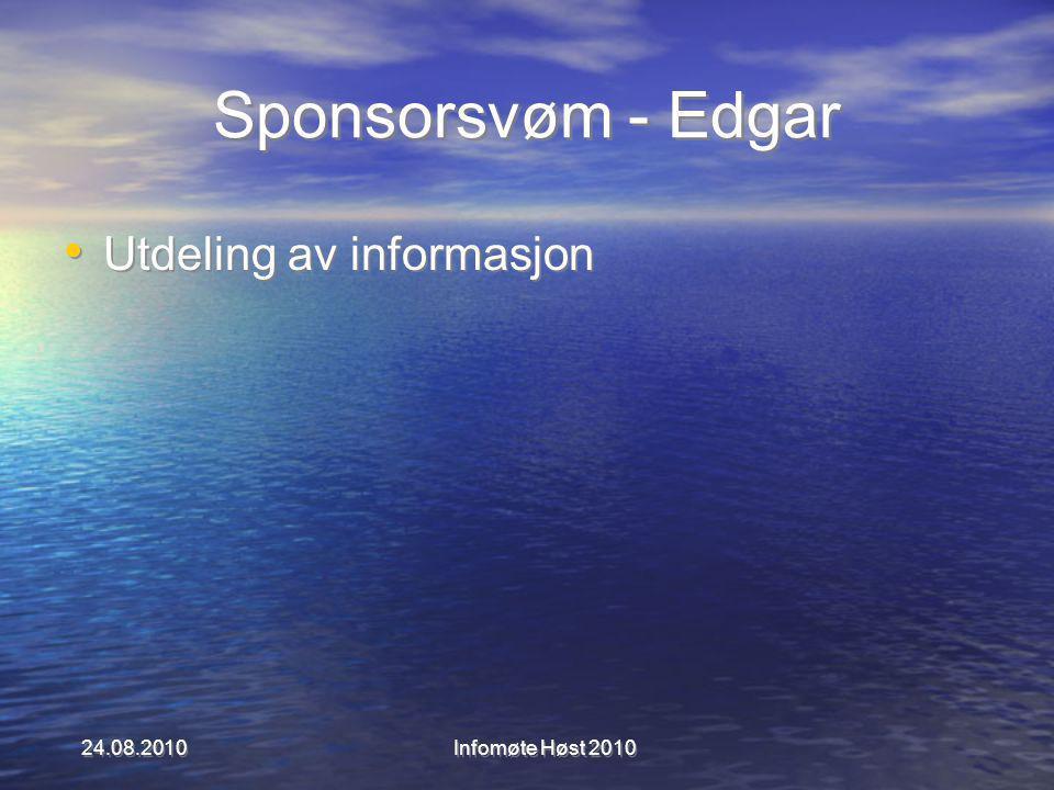 Sponsorsvøm - Edgar Utdeling av informasjon 24.08.2010 Infomøte Høst 2010