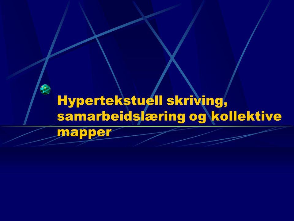 Hypertekstuell skriving, samarbeidslæring og kollektive mapper