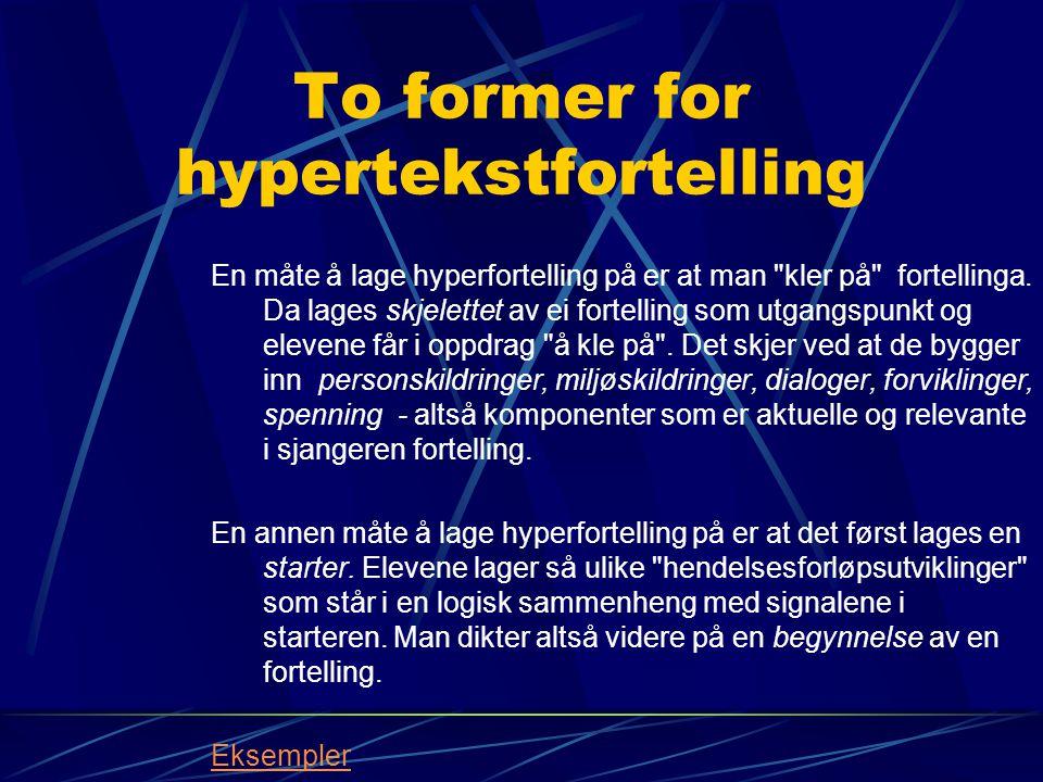 To former for hypertekstfortelling En måte å lage hyperfortelling på er at man