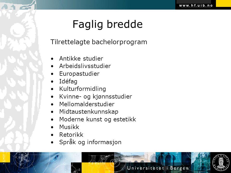 Faglig bredde Fritt sammensatte bachelorprogram: Estetiske fag Historie og kulturfag Språk