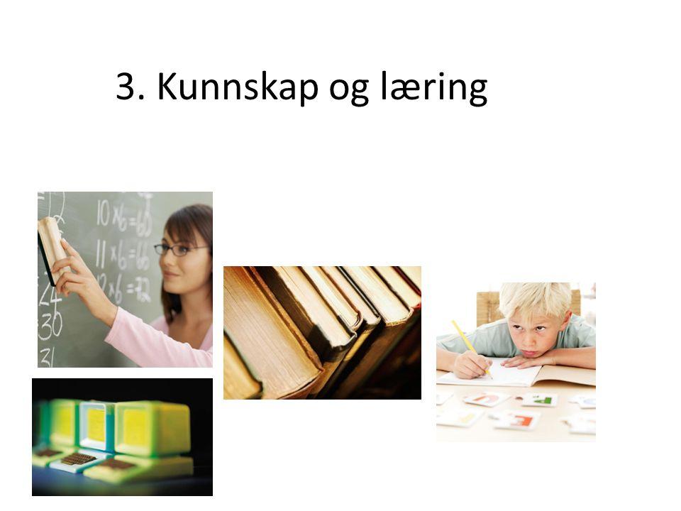 3. Kunnskap og læring