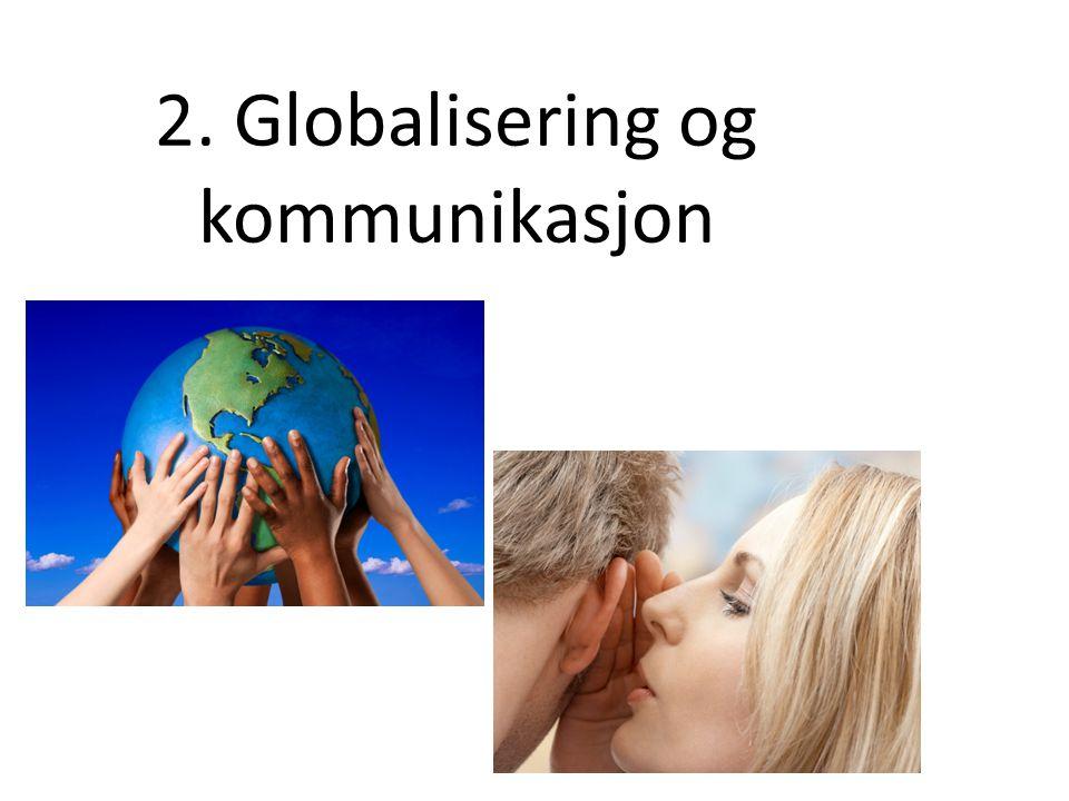 2. Globalisering og kommunikasjon