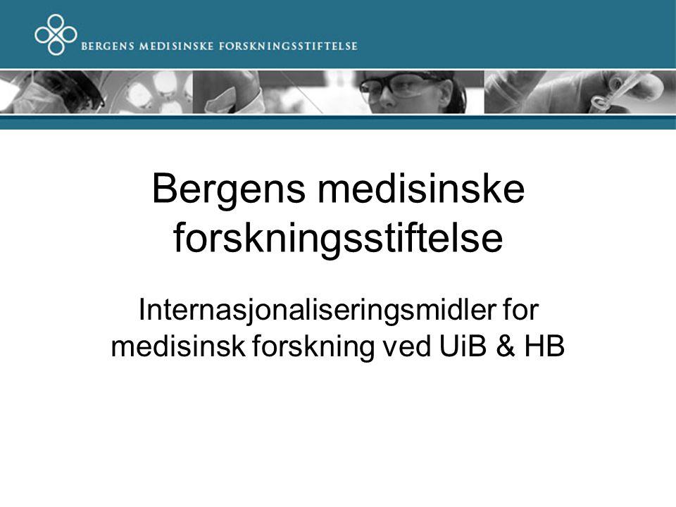 Bergens medisinske forskningsstiftelse Internasjonaliseringsmidler for medisinsk forskning ved UiB & HB