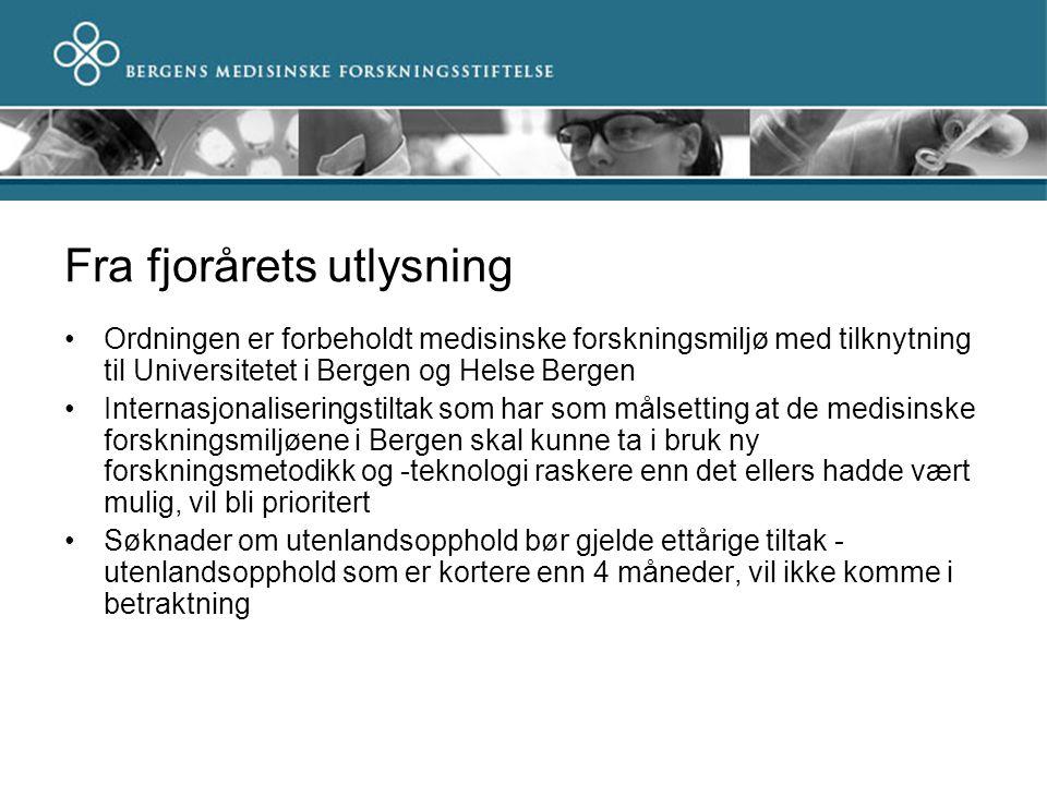 Fra fjorårets utlysning Ordningen er forbeholdt medisinske forskningsmiljø med tilknytning til Universitetet i Bergen og Helse Bergen Internasjonalise
