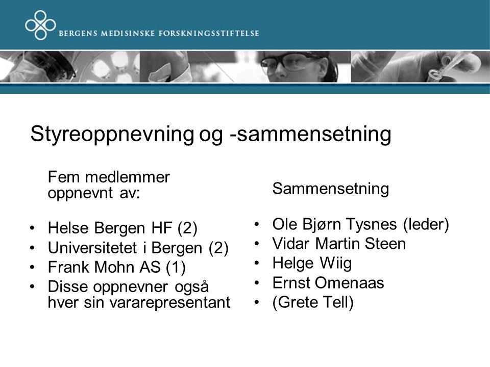 Styreoppnevning og -sammensetning Fem medlemmer oppnevnt av: Helse Bergen HF (2) Universitetet i Bergen (2) Frank Mohn AS (1) Disse oppnevner også hve