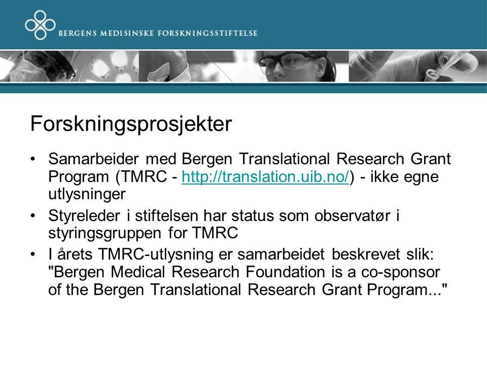 Forskningsprosjekter Samarbeider med Bergen Translational Research Grant Program (TMRC - http://translation.uib.no/) - ikke egne utlysningerhttp://tra