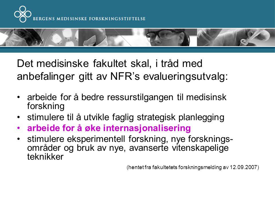 Det medisinske fakultet skal, i tråd med anbefalinger gitt av NFR's evalueringsutvalg: arbeide for å bedre ressurstilgangen til medisinsk forskning st