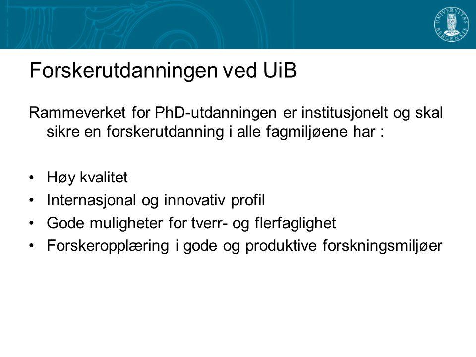 Én felles PhD-grad ved UiB Felles reglement, informasjonsportal og indikatorer skal stimulere til samarbeid om forskerutdanningen: Mulighet for disiplinær kvalitet og fordypning Mulighet tverrfaglig, flerfaglig og interdisiplinært På tvers av institutt-, senter- og fakultetsgrenser Med eksterne institusjoner i Norge og utlandet