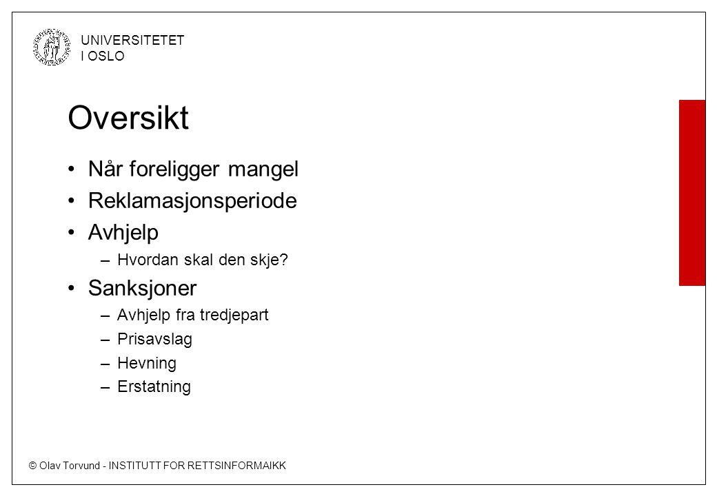 © Olav Torvund - INSTITUTT FOR RETTSINFORMAIKK UNIVERSITETET I OSLO Når foreligger en mangel.
