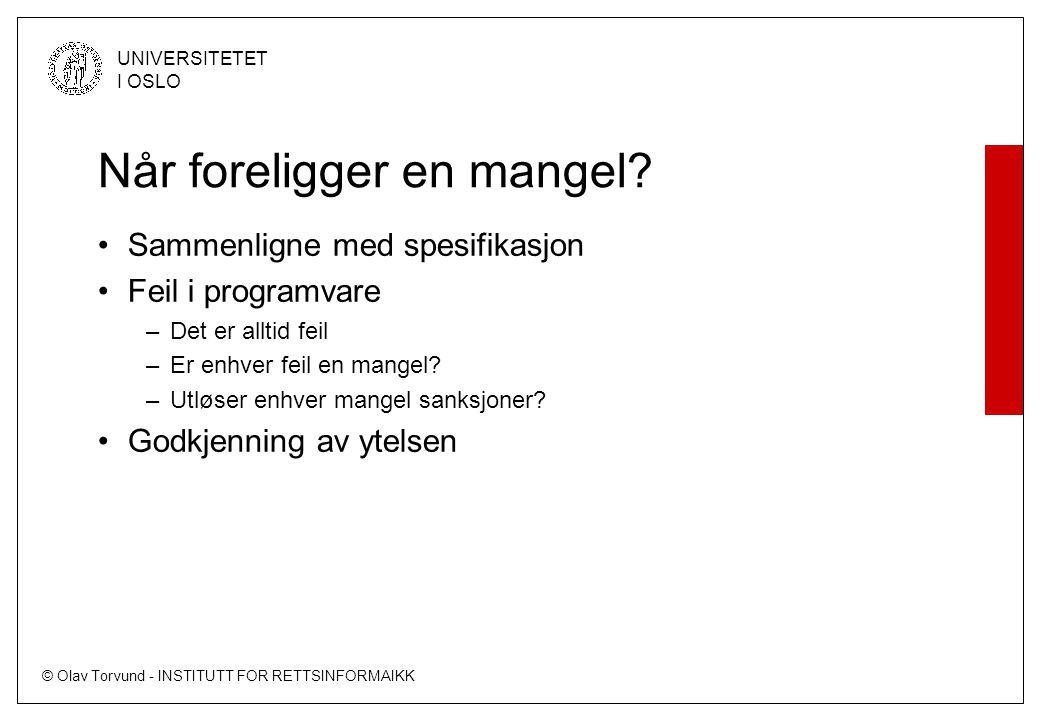 © Olav Torvund - INSTITUTT FOR RETTSINFORMAIKK UNIVERSITETET I OSLO Krav til reklamasjon.