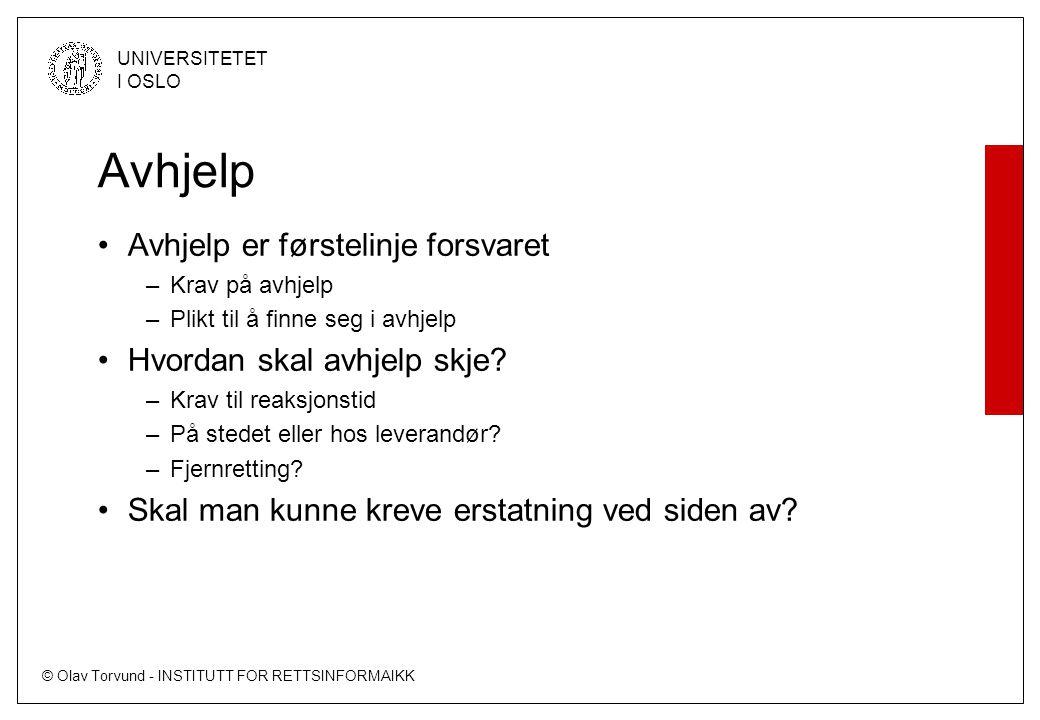 © Olav Torvund - INSTITUTT FOR RETTSINFORMAIKK UNIVERSITETET I OSLO Avhjelp Avhjelp er førstelinje forsvaret –Krav på avhjelp –Plikt til å finne seg i avhjelp Hvordan skal avhjelp skje.