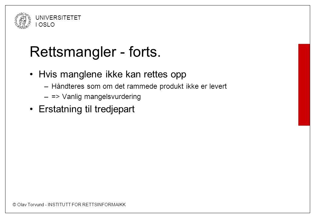 © Olav Torvund - INSTITUTT FOR RETTSINFORMAIKK UNIVERSITETET I OSLO Tvisteløsning - domstol eller voldgift.