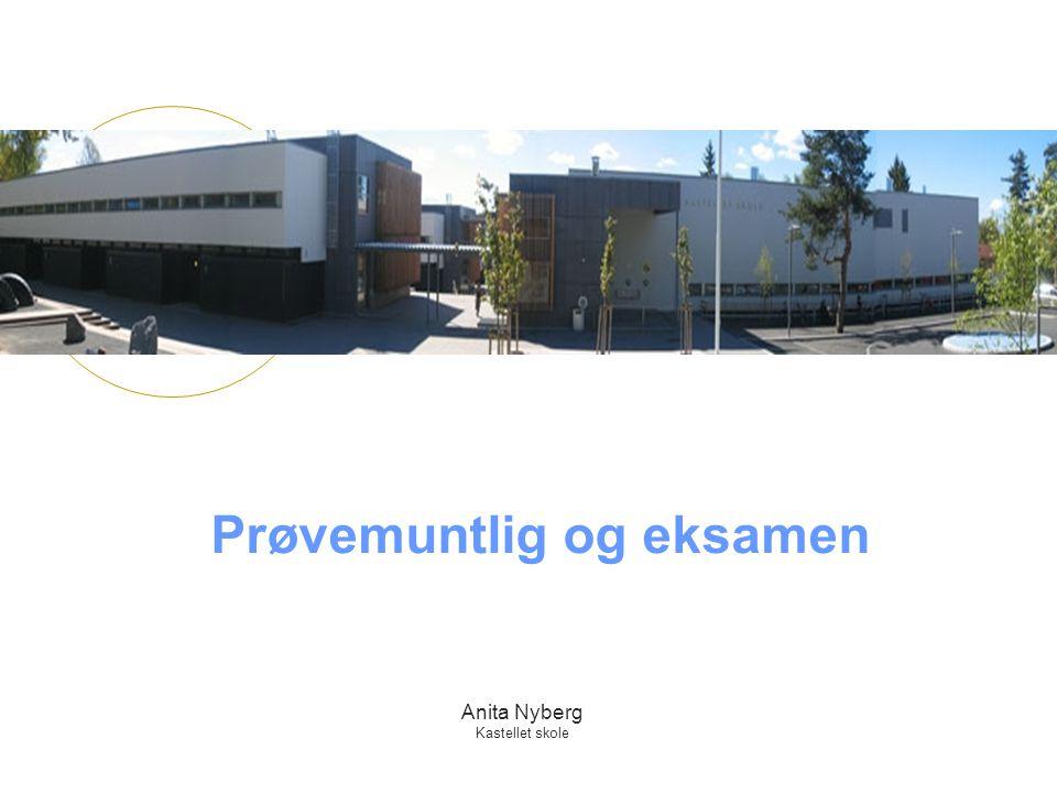 Anita Nyberg Kastellet skole Prøvemuntlig og eksamen