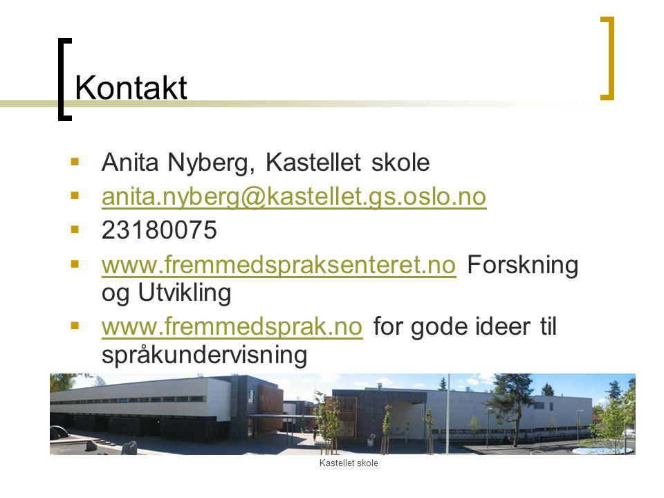 Kastellet skole Kontakt  Anita Nyberg, Kastellet skole  anita.nyberg@kastellet.gs.oslo.no anita.nyberg@kastellet.gs.oslo.no  23180075  www.fremmed