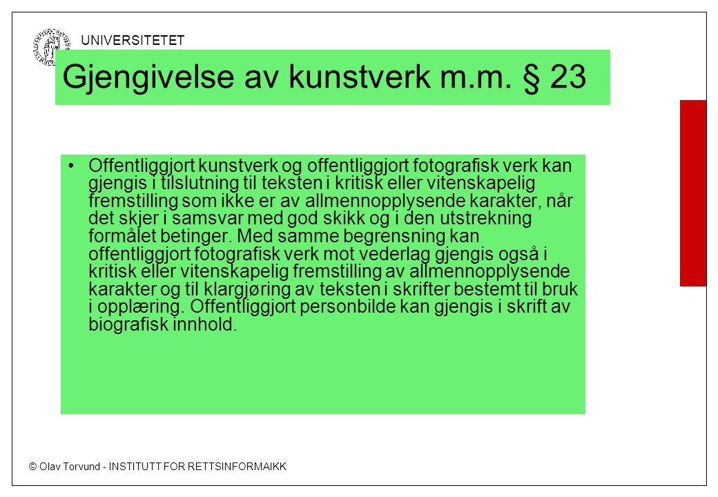 © Olav Torvund - INSTITUTT FOR RETTSINFORMAIKK UNIVERSITETET I OSLO Gjengivelse av kunstverk m.m.