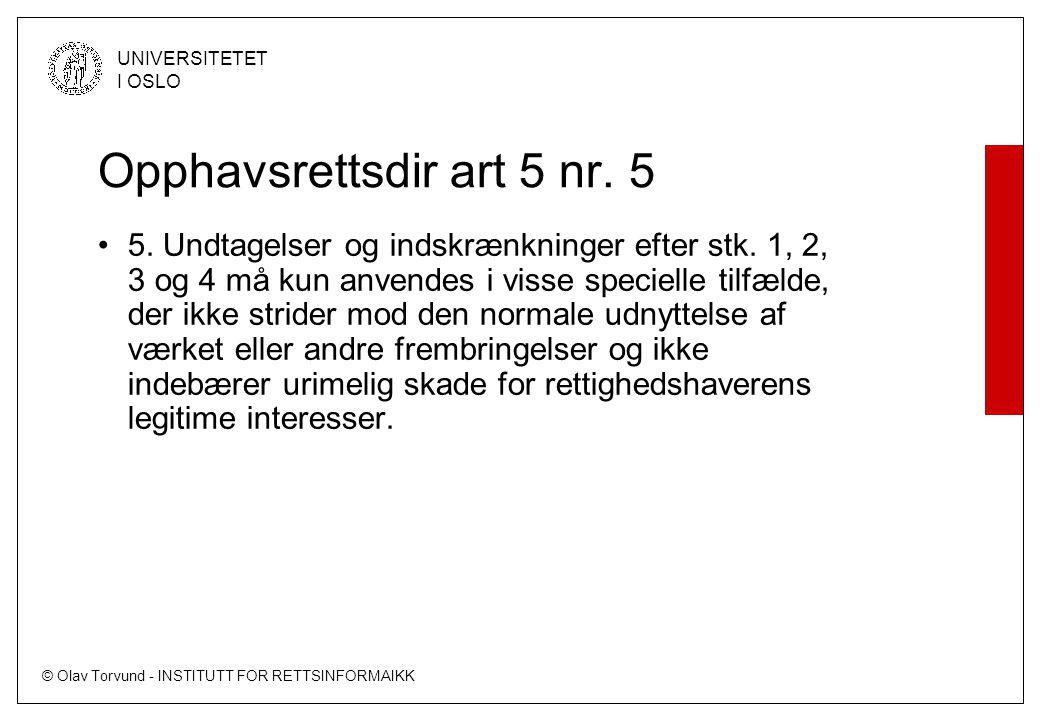 © Olav Torvund - INSTITUTT FOR RETTSINFORMAIKK UNIVERSITETET I OSLO Opphavsrettsdir art 5 nr.