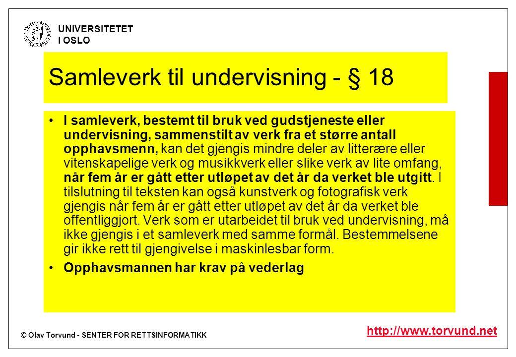 © Olav Torvund - SENTER FOR RETTSINFORMATIKK UNIVERSITETET I OSLO http://www.torvund.net Samleverk til undervisning - § 18 I samleverk, bestemt til br
