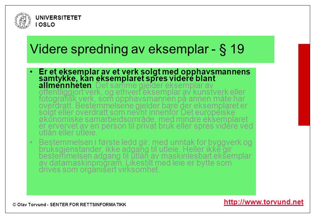 © Olav Torvund - SENTER FOR RETTSINFORMATIKK UNIVERSITETET I OSLO http://www.torvund.net Videre spredning av eksemplar - § 19 Er et eksemplar av et ve