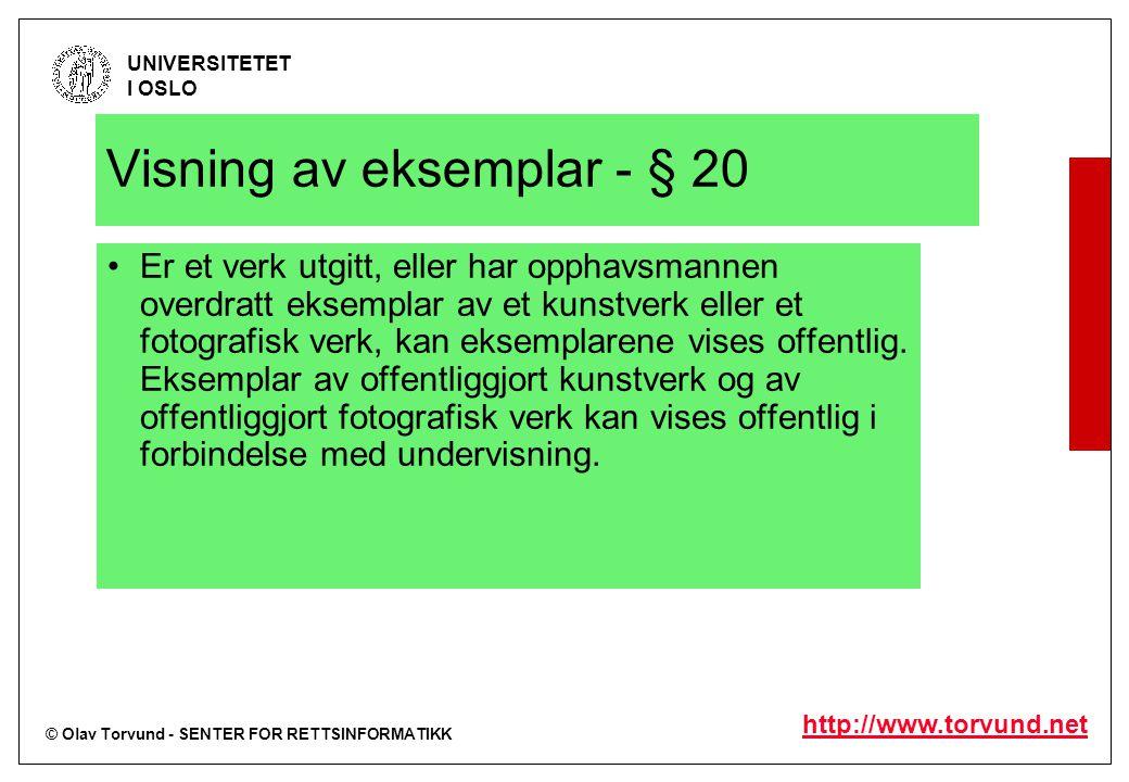© Olav Torvund - SENTER FOR RETTSINFORMATIKK UNIVERSITETET I OSLO http://www.torvund.net Visning av eksemplar - § 20 Er et verk utgitt, eller har opph