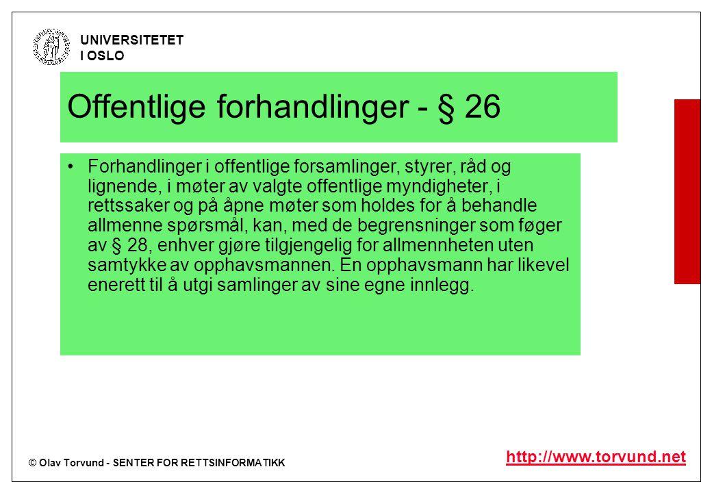 © Olav Torvund - SENTER FOR RETTSINFORMATIKK UNIVERSITETET I OSLO http://www.torvund.net Offentlige forhandlinger - § 26 Forhandlinger i offentlige fo