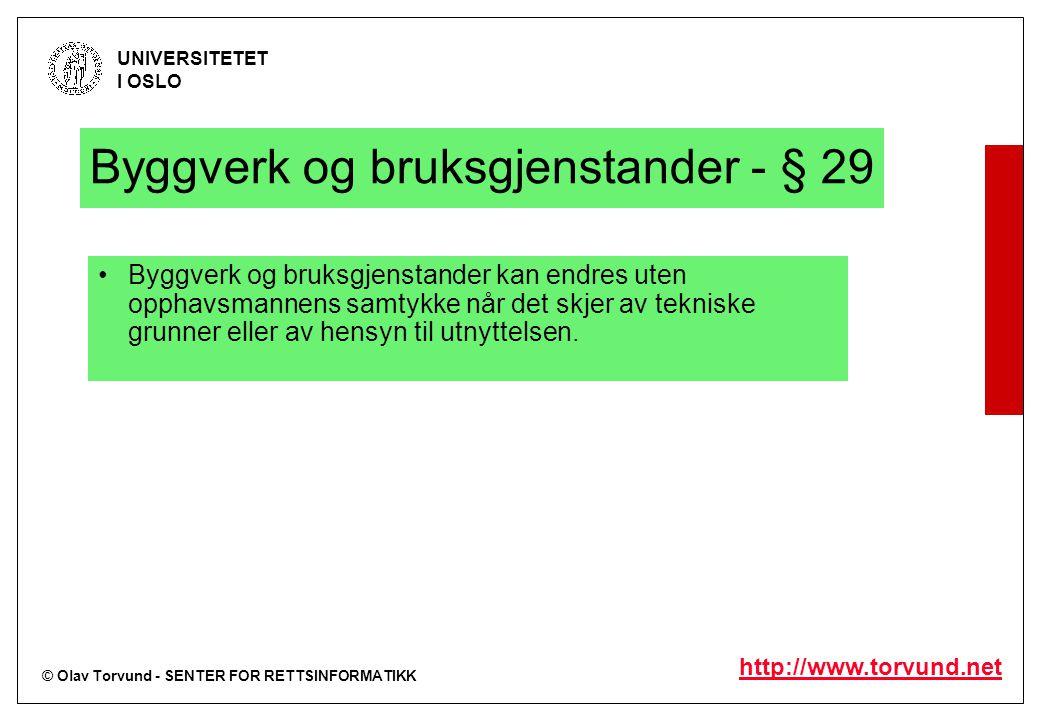© Olav Torvund - SENTER FOR RETTSINFORMATIKK UNIVERSITETET I OSLO http://www.torvund.net Byggverk og bruksgjenstander - § 29 Byggverk og bruksgjenstan