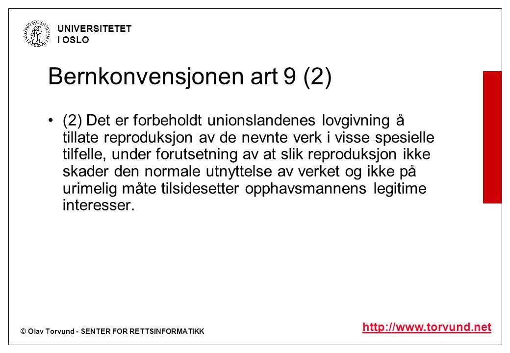 © Olav Torvund - SENTER FOR RETTSINFORMATIKK UNIVERSITETET I OSLO http://www.torvund.net Bernkonvensjonen art 9 (2) (2) Det er forbeholdt unionslanden