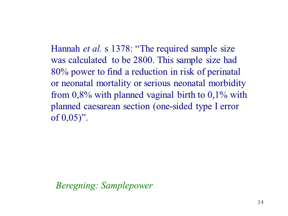 14 Hannah et al. s 1378: The required sample size was calculated to be 2800.