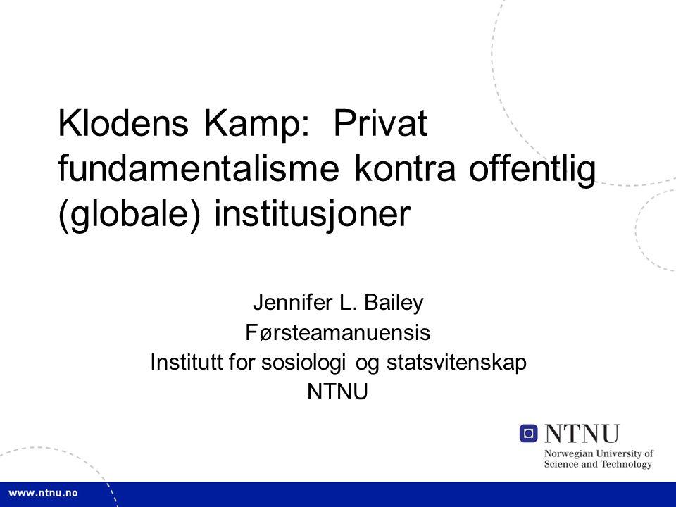 Klodens Kamp: Privat fundamentalisme kontra offentlig (globale) institusjoner Jennifer L.