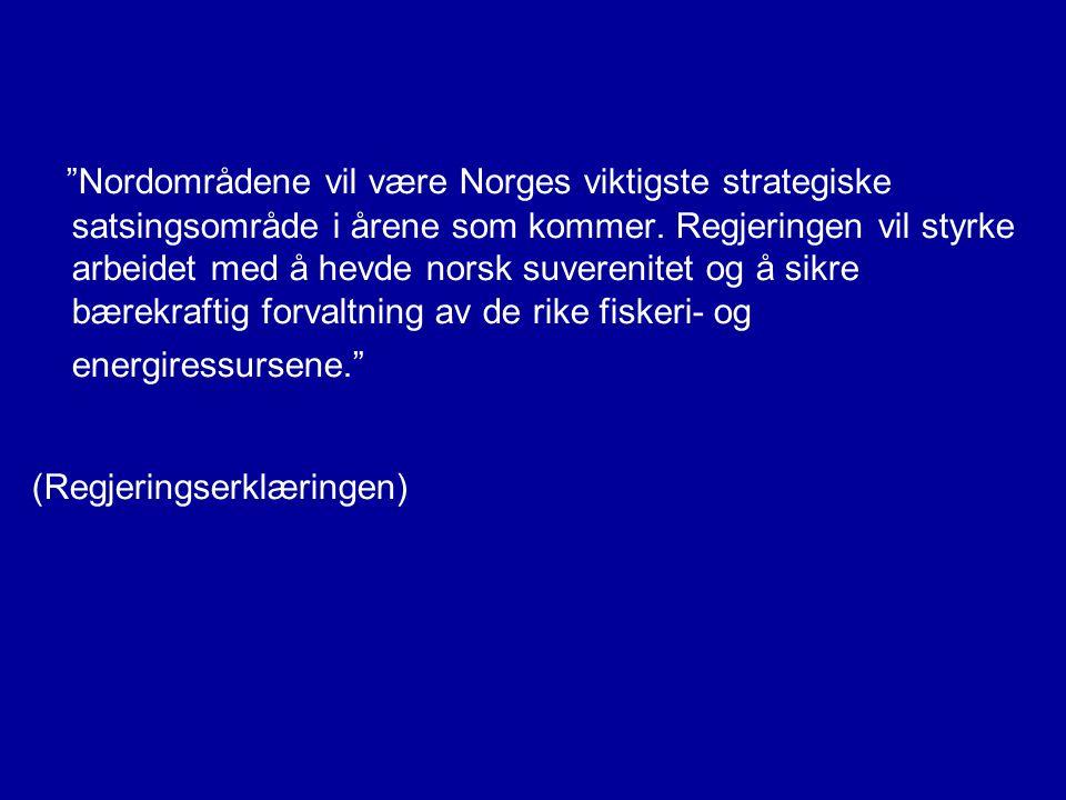 Nordområdene vil være Norges viktigste strategiske satsingsområde i årene som kommer.