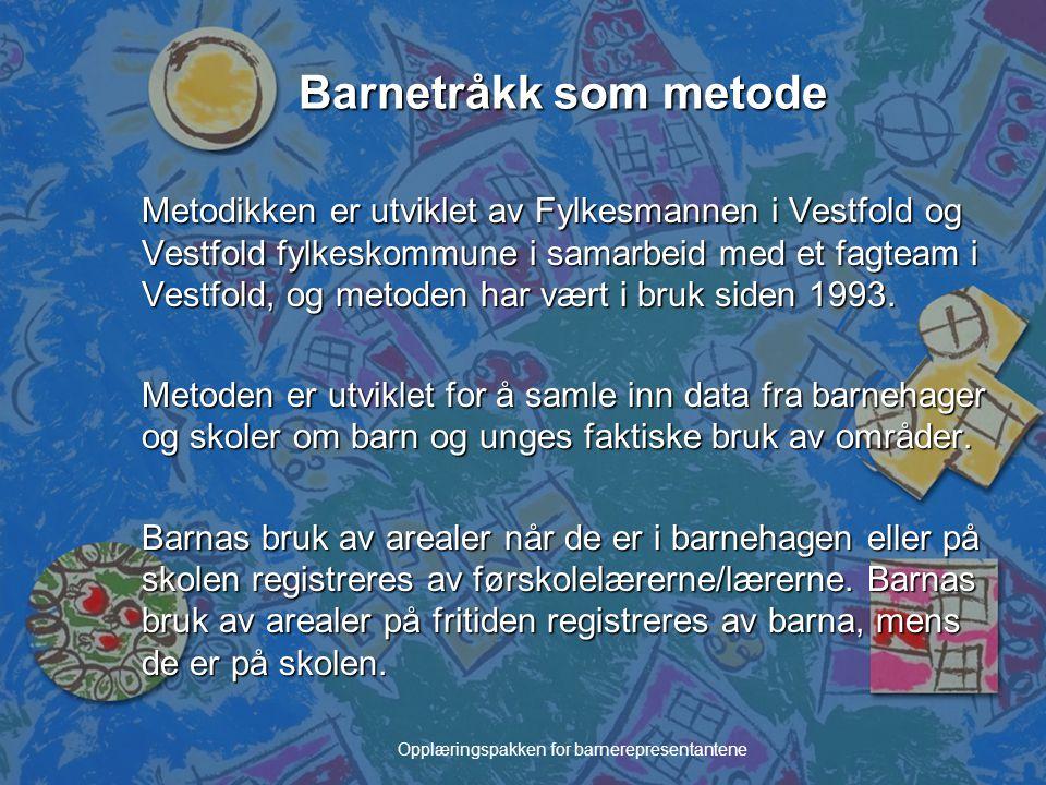 Opplæringspakken for barnerepresentantene Barnetråkk som metode Metodikken er utviklet av Fylkesmannen i Vestfold og Vestfold fylkeskommune i samarbei