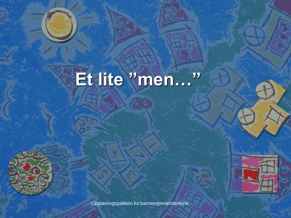 """Opplæringspakken for barnerepresentantene Et lite """"men…"""""""
