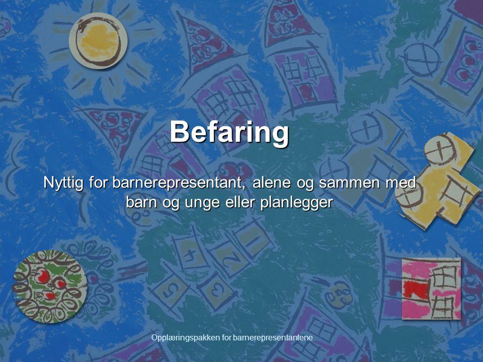 Opplæringspakken for barnerepresentantene Barnetråkk En metode for kartlegging av barns og unges faktiske bruk av kommunens arealer