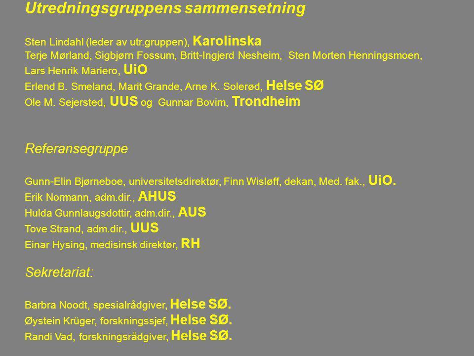 Utredningsgruppens sammensetning Sten Lindahl (leder av utr.gruppen), Karolinska Terje Mørland, Sigbjørn Fossum, Britt-Ingjerd Nesheim, Sten Morten Henningsmoen, Lars Henrik Mariero, UiO Erlend B.