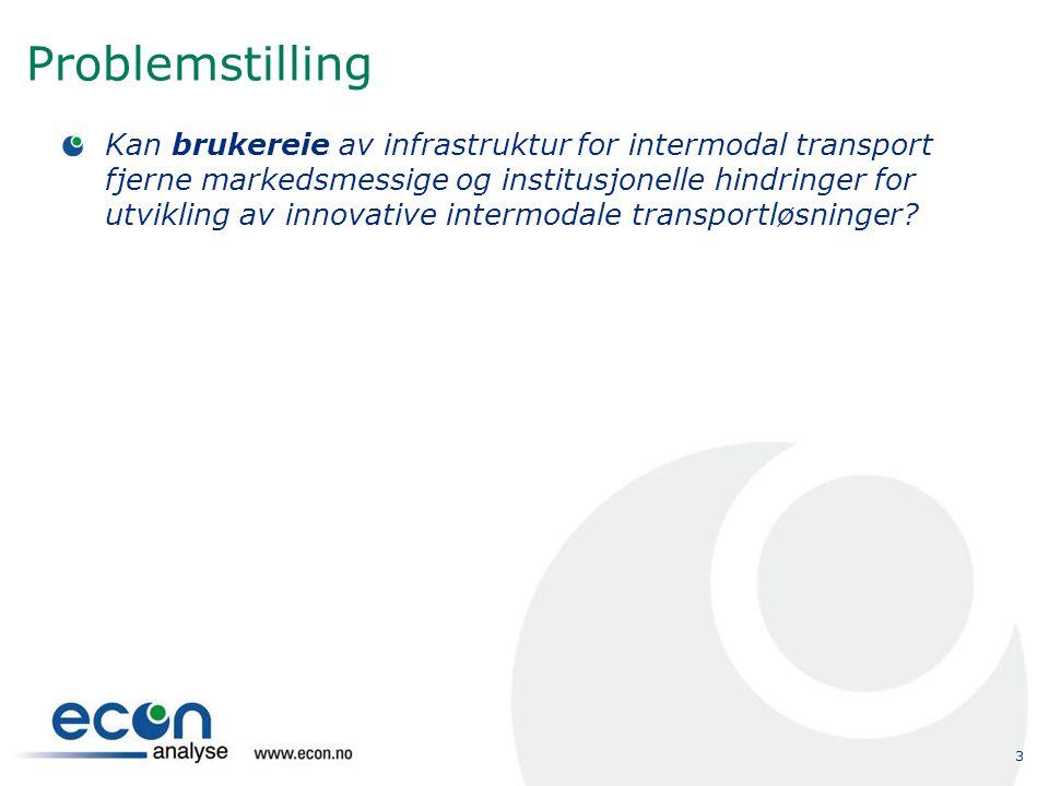 3 Problemstilling Kan brukereie av infrastruktur for intermodal transport fjerne markedsmessige og institusjonelle hindringer for utvikling av innovat