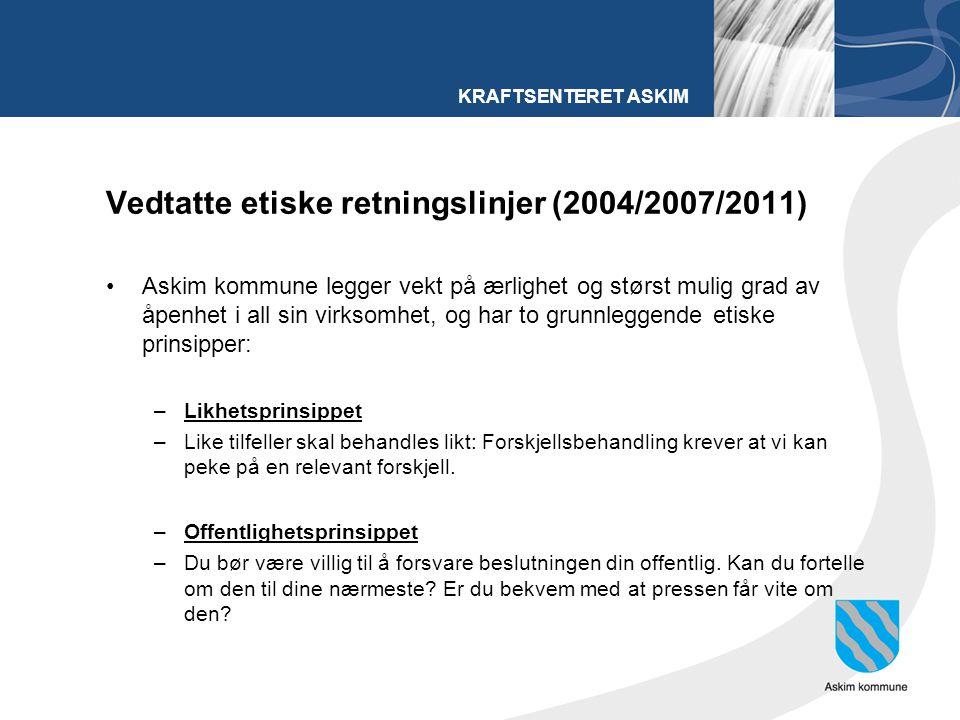 KRAFTSENTERET ASKIM Vedtatte etiske retningslinjer (2004/2007/2011) Askim kommune legger vekt på ærlighet og størst mulig grad av åpenhet i all sin vi