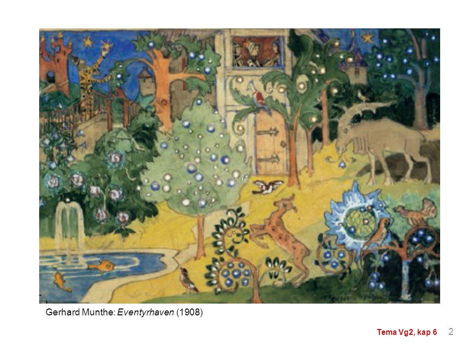 Gerhard Munthe: Eventyrhaven (1908) 2 Tema Vg2, kap 6