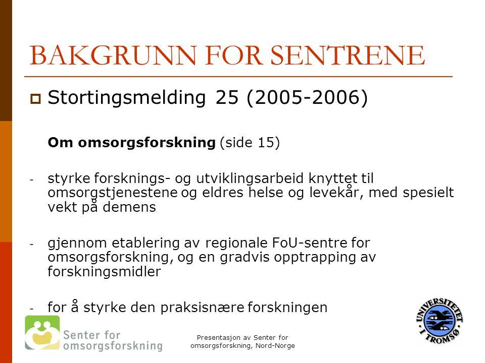 Presentasjon av Senter for omsorgsforskning, Nord-Norge Samarbeid undervisningssykehjemmene og undervisningshjemmetjenestene  tilleggsbevilgning kr 450 000 – fra Helsedirektoratet  samarbeid, forskningsfaglig bistand og veiledning til undervisningssykehjemmene og undervisningshjemmetjenestene  bistand og veiledning avhengig av den enkelte tjenestens behov og lokale forhold  ansvar for at det etableres samarbeid mellom sentrene og USH/UHT påhviler alle berørte parter