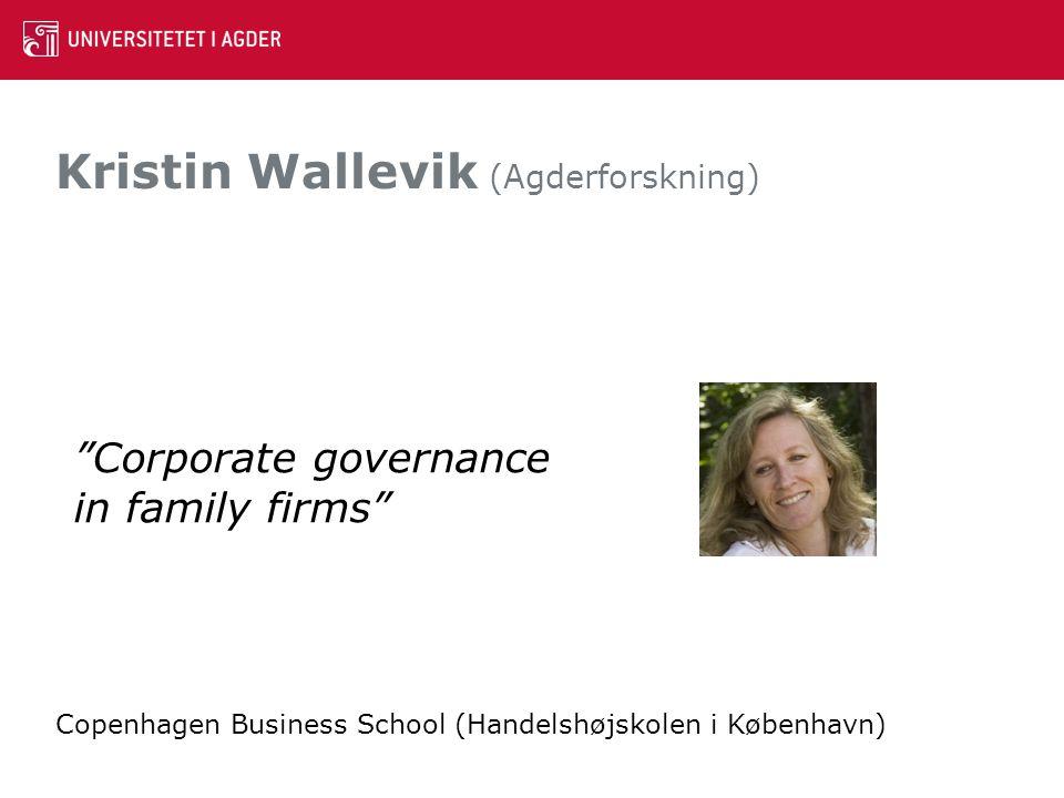 """Kristin Wallevik (Agderforskning) """"Corporate governance in family firms"""" Copenhagen Business School (Handelshøjskolen i København)"""