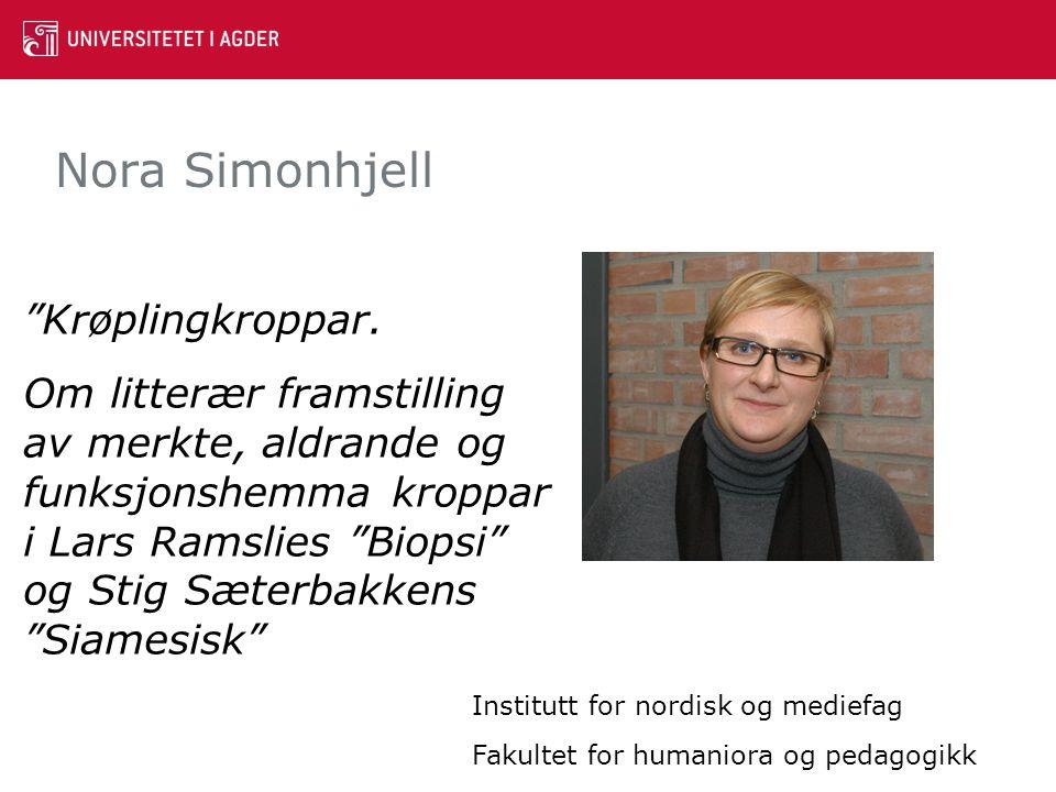 """Nora Simonhjell """"Krøplingkroppar. Om litterær framstilling av merkte, aldrande og funksjonshemma kroppar i Lars Ramslies """"Biopsi"""" og Stig Sæterbakkens"""