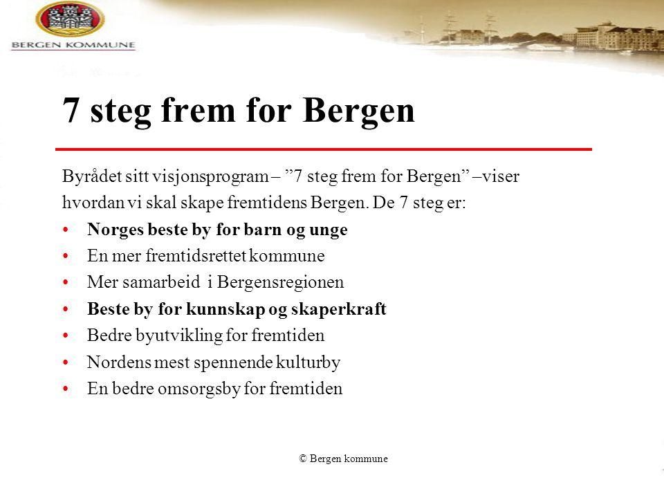 """© Bergen kommune 7 steg frem for Bergen Byrådet sitt visjonsprogram – """"7 steg frem for Bergen"""" –viser hvordan vi skal skape fremtidens Bergen. De 7 st"""