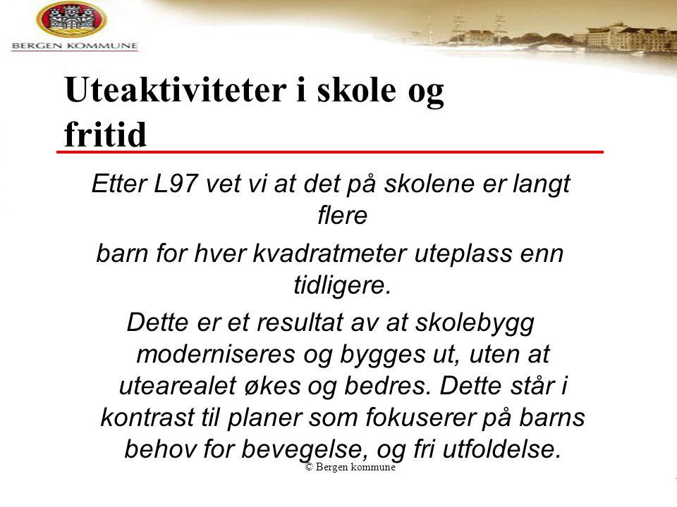 © Bergen kommune Utsagn om barn og idrett Mange barn kan rett og slett ikke leke, de mangler trening i lekemotorikk.