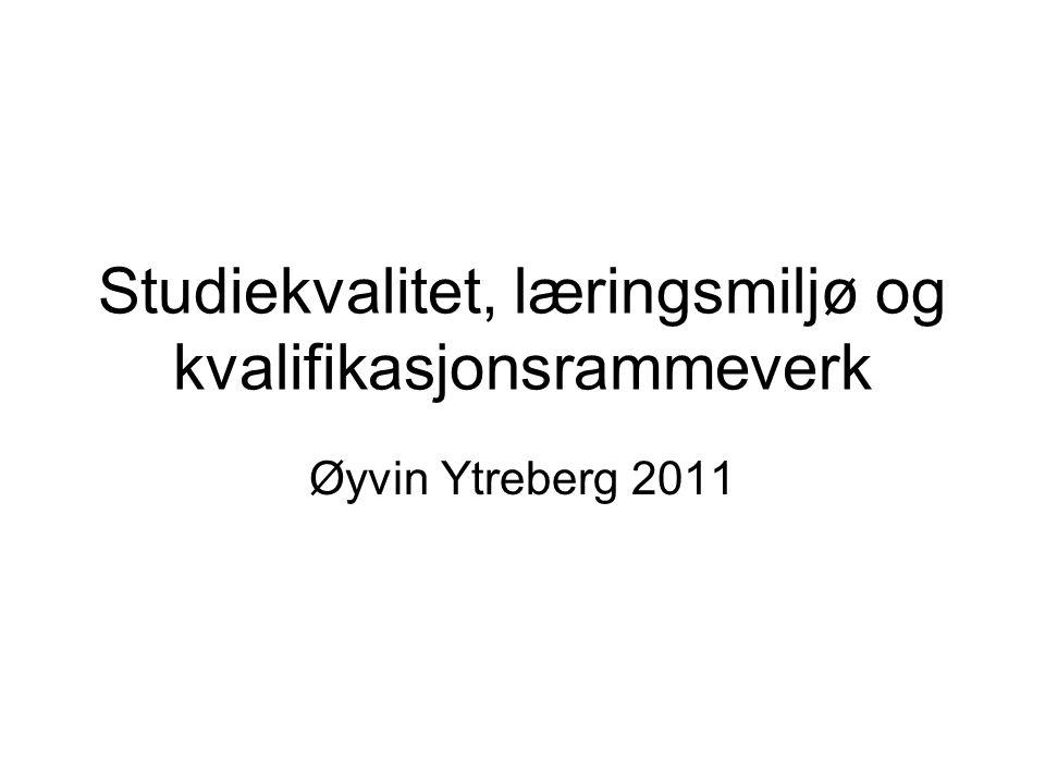Øyvin Ytreberg 2011 Studiekvalitet, læringsmiljø og kvalifikasjonsrammeverk