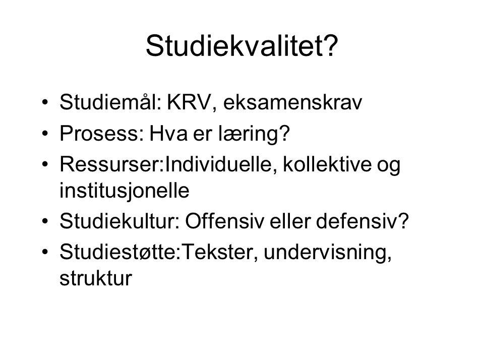 Studiekvalitet. Studiemål: KRV, eksamenskrav Prosess: Hva er læring.