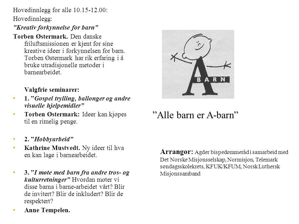 Hovedinnlegg for alle 10.15-12.00: Hovedinnlegg: Kreativ forkynnelse for barn Torben Østermark.