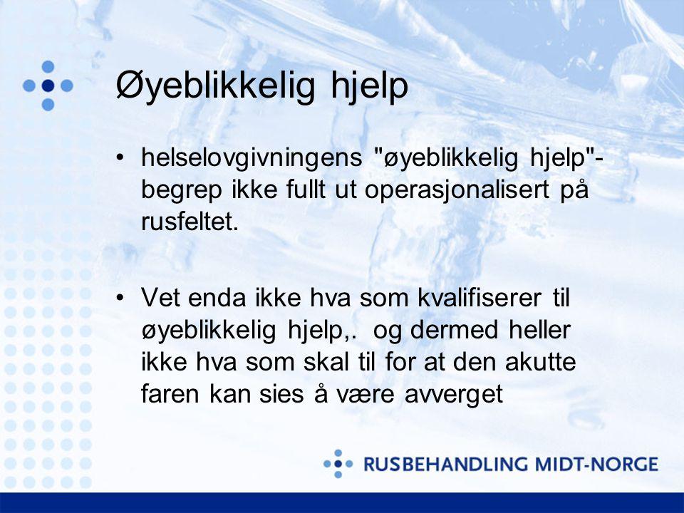 Øyeblikkelig hjelp helselovgivningens øyeblikkelig hjelp - begrep ikke fullt ut operasjonalisert på rusfeltet.