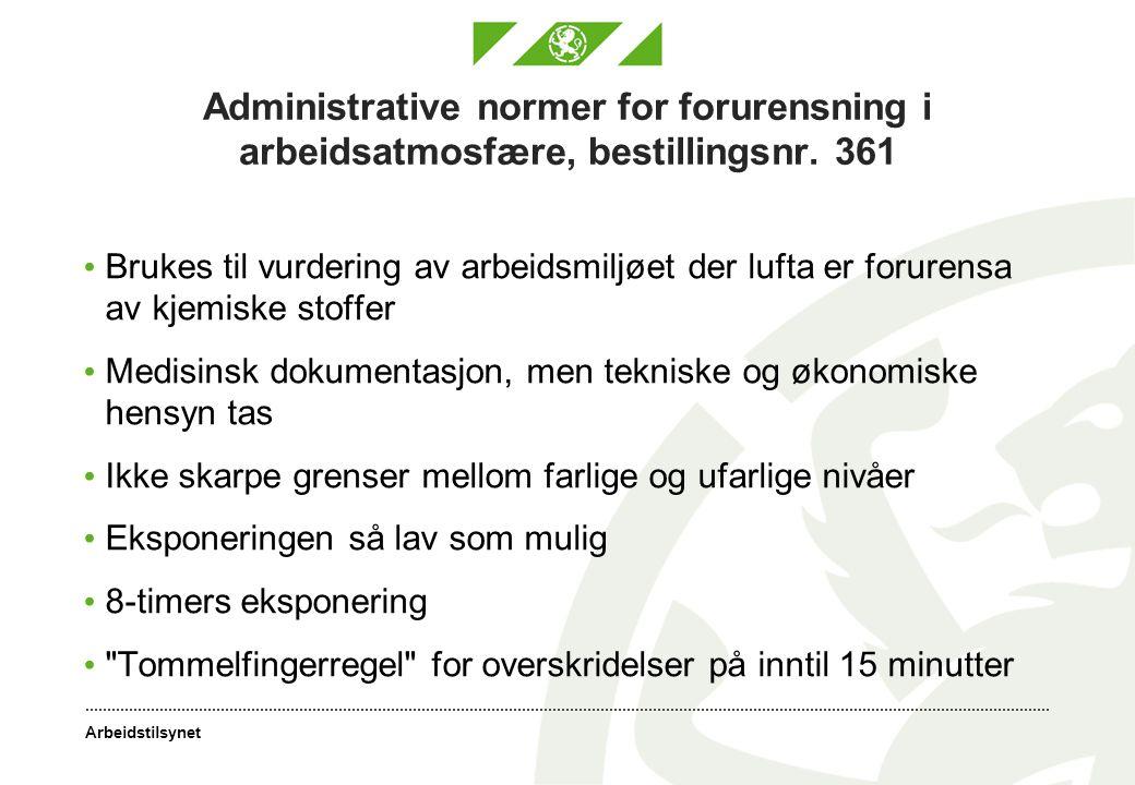 Arbeidstilsynet Administrative normer for forurensning i arbeidsatmosfære, bestillingsnr. 361 Brukes til vurdering av arbeidsmiljøet der lufta er foru