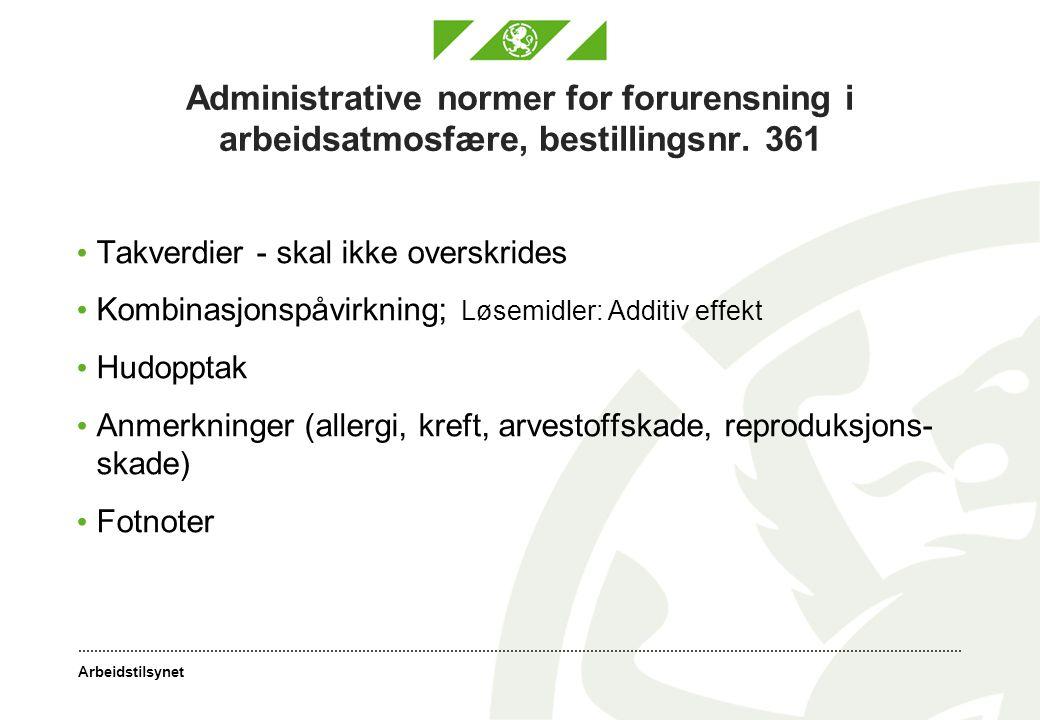 Arbeidstilsynet Administrative normer for forurensning i arbeidsatmosfære, bestillingsnr. 361 Takverdier - skal ikke overskrides Kombinasjonspåvirknin