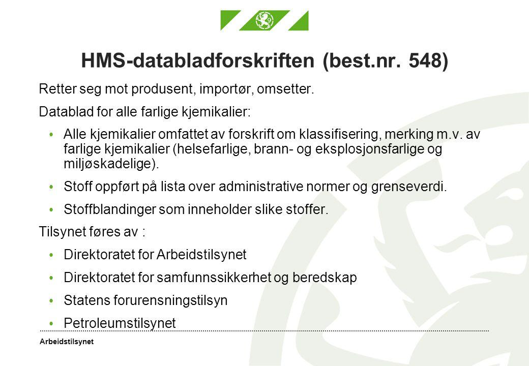 Arbeidstilsynet HMS-databladforskriften (best.nr. 548) Retter seg mot produsent, importør, omsetter. Datablad for alle farlige kjemikalier: Alle kjemi
