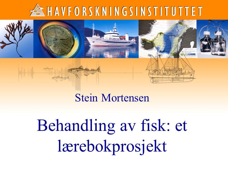 1 1 Stein Mortensen Behandling av fisk: et lærebokprosjekt